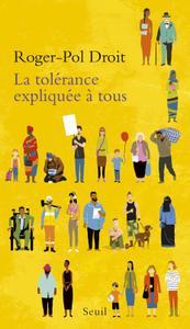 """Roger-Pol Droit, """"La tolérance expliquée à tous"""""""