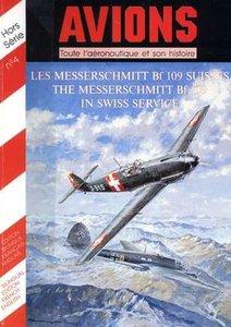 Les Messerschmitt Bf 109 Suisses (Avions Hors-Serie №4)