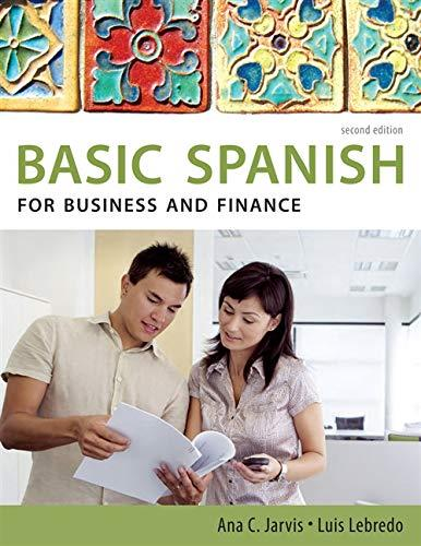 Spanish for Business and Finance: Basic Spanish Series (Basic Spanish (Heinle Cengage)) , Second Edition (Repost)