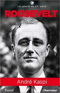 Franklin Roosevelt - André Kaspi