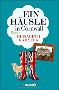 Ein Häusle in Cornwall - Elisabeth Kabatek