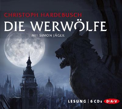 Christoph Hardebusch - Die Werwölfe