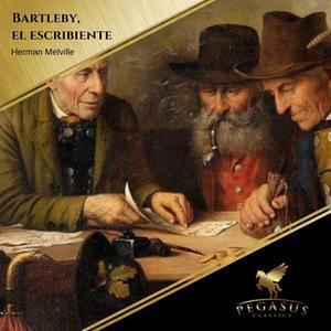 «Bartelby el escribiente» by Herman Melville