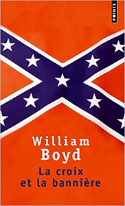 La Croix et la Bannière - William Boyd