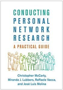 Conducting Personal Network Research: A Practical Guide
