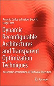 Dynamic Reconfigurable Architectures and Transparent Optimization Techniques