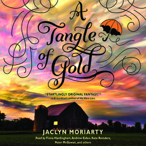 «A Tangle of Gold» by Jaclyn Moriarty