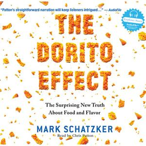 «The Dorito Effect - The Surprising New Truth About Food and Flavor» by Mark Schatzker