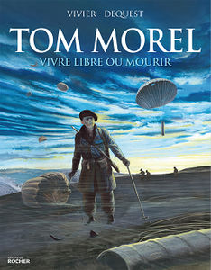 Tom Morel - Vivre libre ou mourir - re