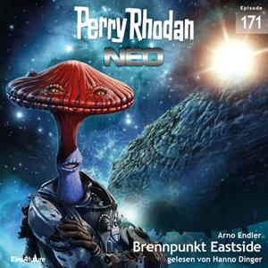 «Perry Rhodan Neo - Episode 171: Brennpunkt Eastside» by Arno Endler