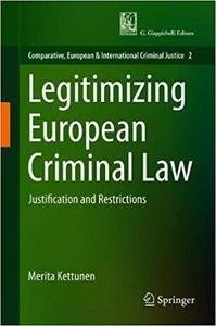 Legitimizing European Criminal Law: Justification and Restrictions
