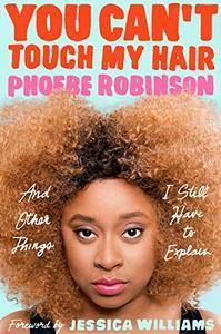You Can't Touch My Hair: And Other Things I Still Have to Explain [Audiobook]