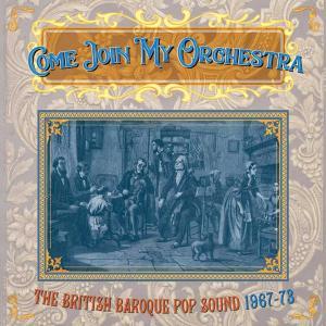 VA - Come Join My Orchestra The British Baroque Pop Sound 1967-73 (2018)