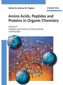 Amino Acids, Peptides and Proteins in Organic Chemistry. Volume 5: Analysis and Function of Amino Acids and Peptides