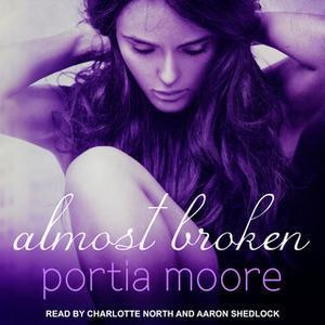 «Almost Broken» by Portia Moore
