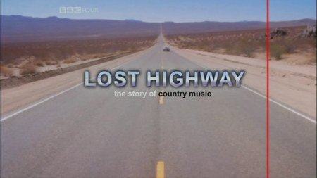 BBC - Lost Highway: The Story of Country Music (2003)