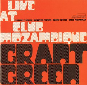 Grant Green - Live At Club Mozambique (1971) {Blue Note}
