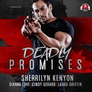 «Deadly Promises» by Dianna Love,Laura Griffin,Sherrilyn Kenyon,Cindy Gerard