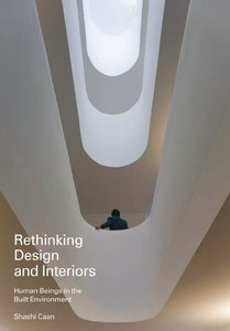 Rethinking Design and Interiors: Human Beings in the Built Environment