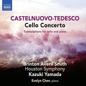 Brinton Averil Smith & Evelyn Chen - Castelnuovo-Tedesco: Cello Concerto & Transcriptions (2018)