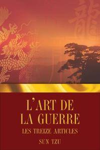 "Sun Tzu, ""L'Art de la guerre - Les Treize articles"""