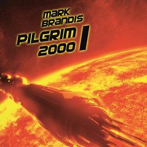 «Mark Brandis - Band 13: Pilgrim 2000 1» by Jochim-C. Redeker,Balthasar von Weymarn