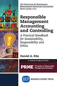 Responsible Management Accounting and Controlling: A Practical Handbook for Sustainability, Responsibility and Ethics
