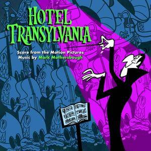 Mark Mothersbaugh - Hotel Transylvania. Score from the Motion Pictures (2018)