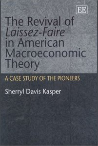 The Revival of Laissez-Faire in American Macroeconomic Theory: A Case Study of Its Pioneers (repost)
