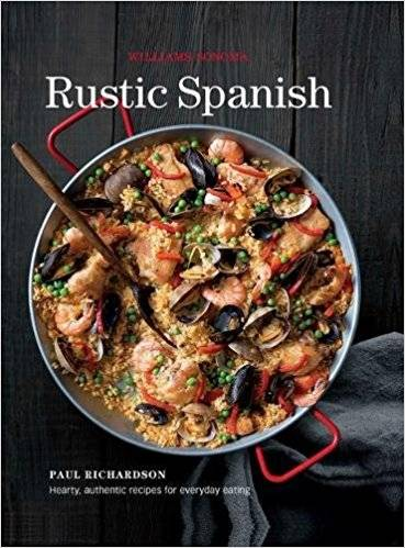 Rustic Spanish: Simple, Authentic Recipes for Everyday Cooking