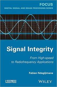 Signal Integrity: From High Speed to Radiofrequency Applications (repost)
