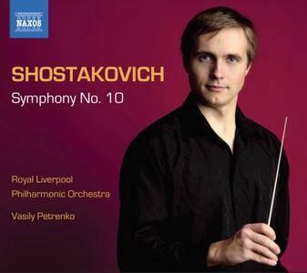 Royal Liverpool PO, Vasily Petrenko - Dmitry Shostakovich: Symphony No. 10 (2010)