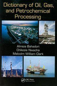 Dictionary of Oil, Gas, and Petrochemical Processing (Repost)