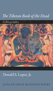 The Tibetan Book of the Dead: A Biography (Repost)