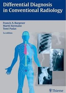 Differential Diagnosis in Conventional Radiology, 3rd edition (repost)