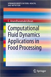 Computational Fluid Dynamics Applications in Food Processing