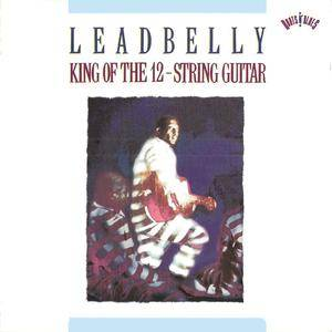 Leadbelly - King Of The 12-String Guitar (1991) {Columbia Legacy}