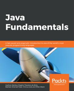 Java Fundamentals: A fast-paced and pragmatic introduction to one of the world's most popular programming languages