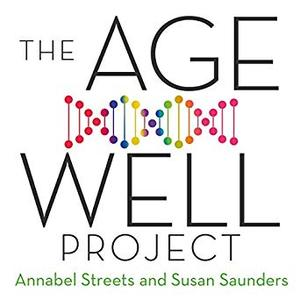 The Age-Well Project: Easy Ways to a Longer, Healthier, Happier Life [Audiobook]