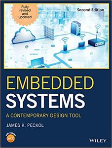 Embedded Systems: A Contemporary Design Tool, Second Edition