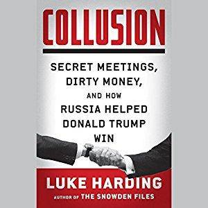 Collusion: Secret Meetings, Dirty Money, and How Russia Helped Donald Trump Win [Audiobook]