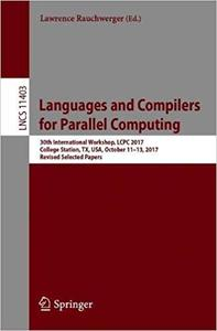 Languages and Compilers for Parallel Computing: 30th International Workshop, LCPC 2017, College Station, TX, USA, Octobe