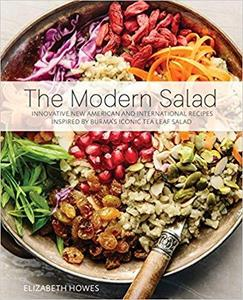 The Modern Salad: Innovative New American and International Recipes Inspired by Burma's Iconic Tea Leaf Salad [Repost]