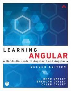 Learning Angular : A Hands-On Guide to Angular 2 and Angular 4, Second Edition