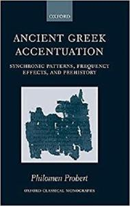 Ancient Greek Accentuation: Synchronic Patterns, Frequency Effects, and Prehistory