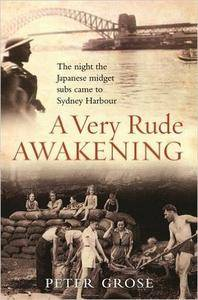 A Very Rude Awakening - the Night the Japanese Midget Subs Came to Sydney (Repost)
