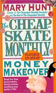 Cheapskate Monthly Money Makeover: Break Free of Money Worries Forever