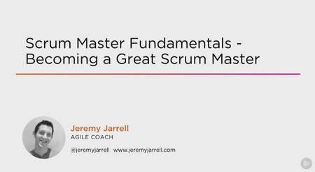 Scrum Master Fundamentals - Becoming a Great Scrum Master (2016)