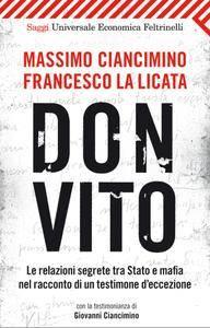Massimo Ciancimino - Don Vito. Le relazioni segrete tra Stato e mafia nel racconto di un testimone d'eccezione (Repost)