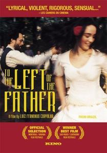 To the Left of the Father (2001) Lavoura Arcaica